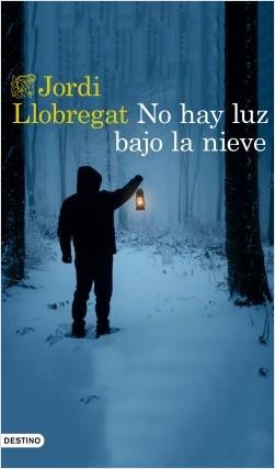 portada_no-hay-luz-bajo-la-nieve_jordi-llobregat_201906041341